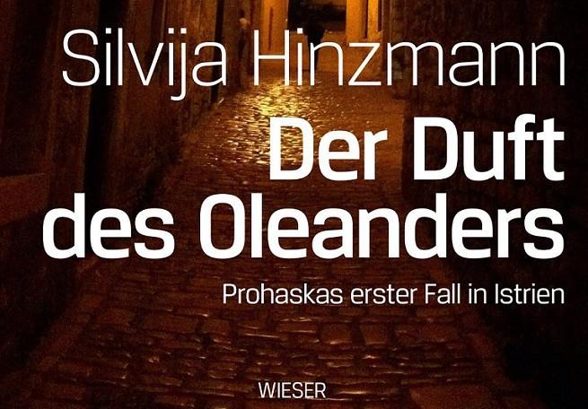"""""""Der Duft des Oleanders: Prohaskas erster Fall in Istrien"""" von Silvija Hinzmann erscheint am 1. September 2015 im Wieser Verlag."""
